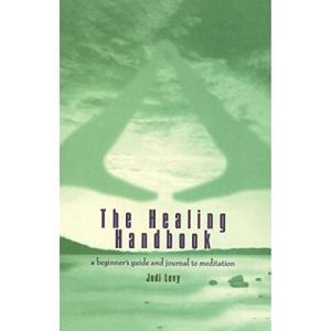 The Healing Handbook: A Beginner's Guide and Journal to Meditation