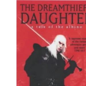 The Dreamthief's Daughter: A Tale of the Albino