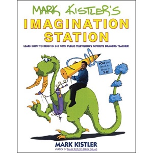 Mark Kistler's Imagination Station: Learn How to Draw in 3d with Public Television's Favorite Drawing Teacher!