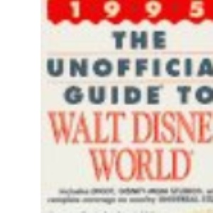 Unofficial Guide to Walt Disney World 1995 (Frommer's Unofficial Guides)