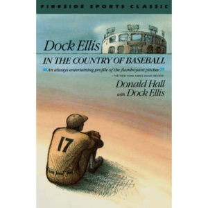 Dock Ellis in the Country of Baseball (Fireside sports classic)