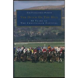 The Ditch on the Hill: 80 Years of the Cheltenham Festival