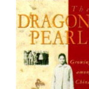 The Dragon's Pearl: Growing Up Among China's Elite