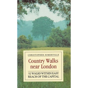 Country Walks Near London: 52 Walks within Easy Reach of the Capital
