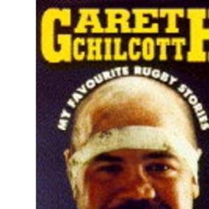 Gareth Chilcott: My Favourite Rugby Stories