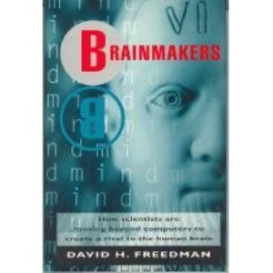 Brainmakers: How Scientists Are Moving Beyond Computers to Create a Rival to the Human Brain