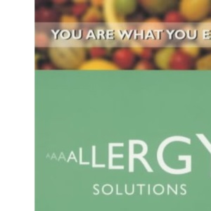 Allergy Solutions (You are what you eat)