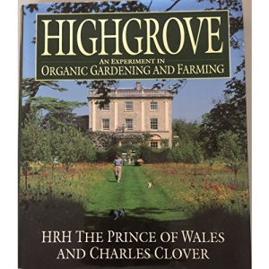 Highgrove: An Experiment in Organic Gardening and Farming