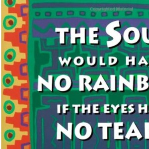 The Soul Would Have No Rainbow: And Other Native American Proverbs