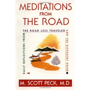 Meditations from the Road: Daily Reflections from the Road Less Traveled , and the Different Drum
