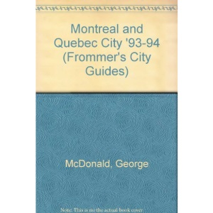 Montreal and Quebec City '93-94 (Frommer's City Guides)