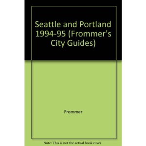 Seattle and Portland 1994-95 (Frommer's City Guides)