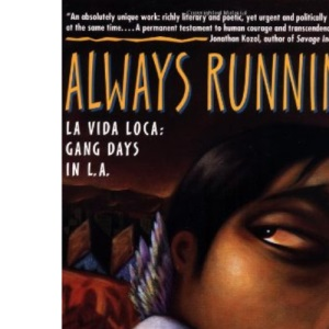 Always Running: La Vida Loca, Gang Days in LA