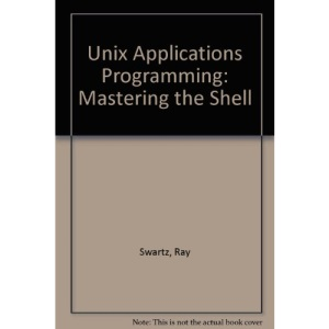Unix Applications Programming: Mastering the Shell