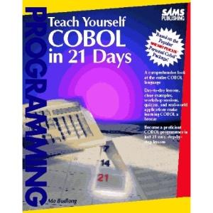 Teach Yourself COBOL in 21 Days (Sams Teach Yourself)