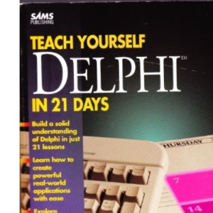 Sams Teach Yourself Delphi in 21 Days