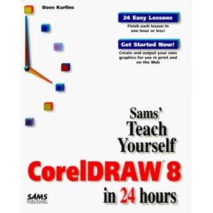 Teach Yourself CorelDraw 8 in 14 Days (Sams Teach Yourself)
