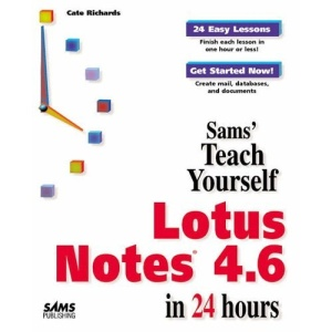 Teach Yourself Lotus Notes 4.6 in 24 Hours (Sams Teach Yourself)