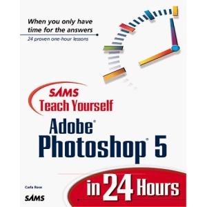 Sams Teach Yourself Photoshop 5 in 24 Hours (Sams Teach Yourself S.)