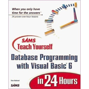 Sams Teach Yourself Database Programming with Visual Basic 6 in 24 Hours