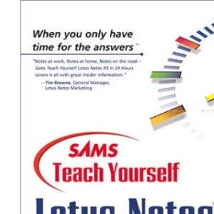 Sams Teach Yourself Lotus Notes 5 in 24 Hours