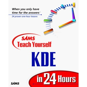 Sams Teach Yourself KDE in 24 Hours