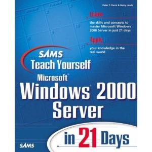 Sams Teach Yourself Windows 2000 Server in 21 Days