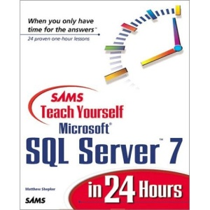 Sams Teach Yourself Microsoft SQL Server 7 in 24 Hours