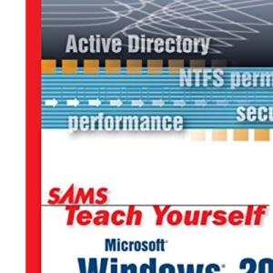Teach Yourself Microsoft Windows 2000 Server in 24 Hours (Sams Teach Yourself)