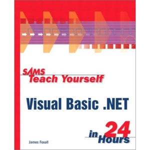 Sams Teach Yourself Visual Basic.Net in 24 Hours (Sams Teach Yourself...in 24 Hours)
