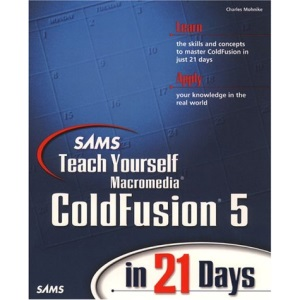 Sams Teach Yourself Macromedia ColdFusion X in 21 Days