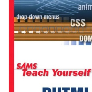 Sams Teach Yourself DHTML in 24 Hours (Sams Teach Yourself in 24 Hours)