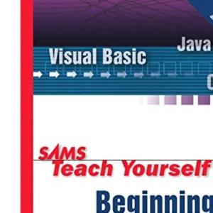 Sams Teach Yourself Beginning Programming in 24 Hours (Sams Teach Yourself in 24 Hours)