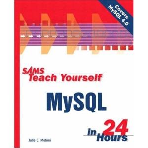 Sams Teach Yourself MySQL in 24 Hours (Sams Teach Yourself S.)