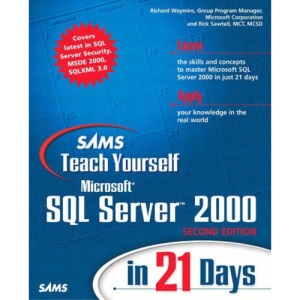 Sams Teach Yourself Microsoft SQL Server 2000 in 21 Days (Sams Teach Yourself S.)