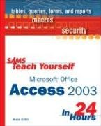SAMS Teach Yourself Microsoft Office Access 2003 in 24 Hours (Sams Teach Yourself S.)