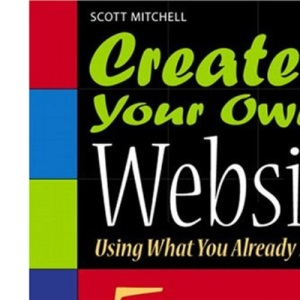 Create Your Own Website (Using What You Already Know)