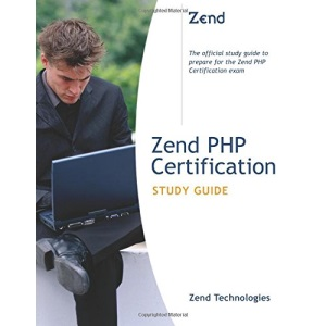 Zend PHP Certification: Study Guide (Developer's Library)