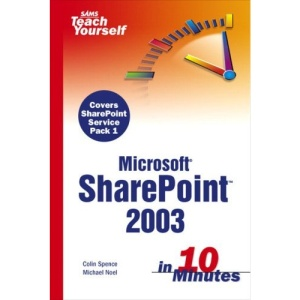SharePoint 2003 in 10 minutes (Sams Teach Yourself)