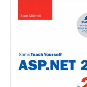 Sams Teach Yourself ASP.NET 2.0 in 24 Hours: Complete Starter Kit