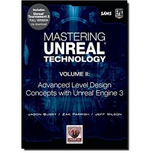Advanced Level Design with Unreal Technology: Using Unreal Engine 3: 2 (Mastering Unreal Technology)
