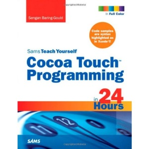 Sams Teach Yourself Cocoa Touch Programming in 24 Hours (Sams Teach Yourself...in 24 Hours)