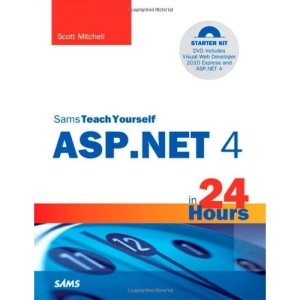 Sams Teach Yourself ASP.NET 4 in 24 Hours: Complete Starter Kit (Sams Teach Yourself...in 24 Hours)