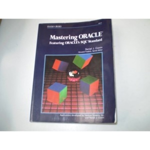 Mastering ORACLE: Featuring ORACLE'S SQL Standard