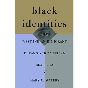 Black Identities: West Indian Immigrant Dreams and American Realities