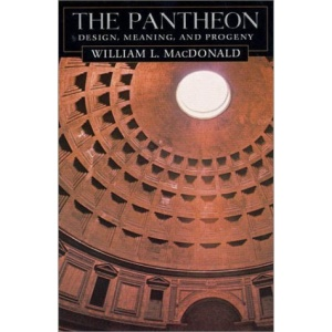 The Pantheon: Design, Meaning and Progeny