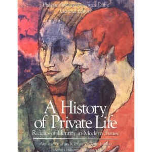 A History of Private Life: Riddles of Identity in Modern Times v. 5 (History of Private Life)