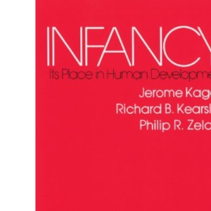 Infancy: Its Place in Human Development (Proceedings of the Harvard Celtic Colloquium) (Harvard Paperbacks)