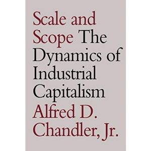 Scale and Scope: Dynamics of Industrial Capitalism