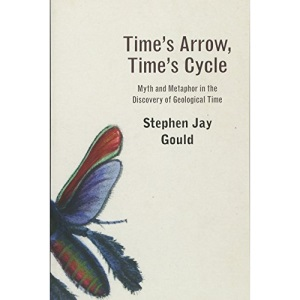 Times Arrow Times Cycle: Myth and Metaphor in Discovery of Geolotical Time (Jerusalem-Harvard Lectures)